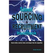 The Talent Sourcing & Recruitment Handbook by Unknown, 9781928734796