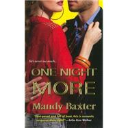 One Night More by Baxter, Mandy, 9781420134797