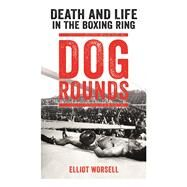 Dog Rounds by Worsell, Elliot, 9781911274797