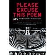 Please Excuse This Poem: 100 New Poets for the Next Generation by Lauer, Brett Fletcher; Melnick, Lynn; Forche, Carolyn, 9780670014798