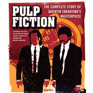 Pulp Fiction: The Complete Story of Quentin Tarantino's Masterpiece by Bailey, Jason, 9780760344798