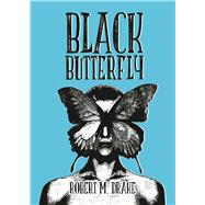 Black Butterfly by Drake, Robert M., 9781449484798