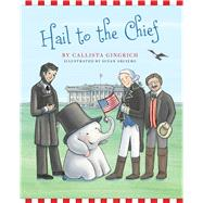 Hail to the Chief by Gingrich, Callista; Arciero, Susan, 9781621574798