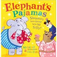 Elephant's Pajamas by Robinson, Michelle; Fox, Emily, 9780008164799