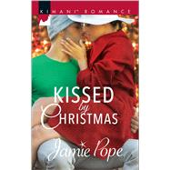 Kissed by Christmas by Pope, Jamie, 9780373864799