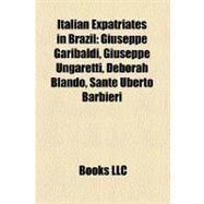 Italian Expatriates in Brazil by , 9781156334799