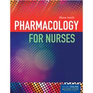 Pharmacology for Nurses by Smith, Blaine Templar, Ph.D., 9781284044799