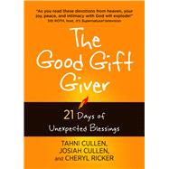 The Good Gift Giver by Cullen, Tahni; Ricker, Cheryl; Cullen, Josiah, 9781424554799