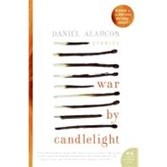 War by Candlelight by Alarcon, Daniel, 9780060594800