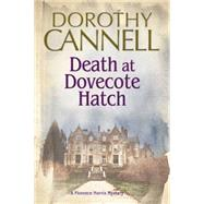 Death at Dovecote Hatch by Cannell, Dorothy, 9780727884800