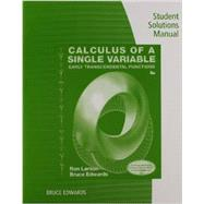 Student Solutions Manual for Larson/Edwards' Calculus of a Single Variable: Early Transcendental Functions, 6th by Larson, Ron; Edwards, Bruce H., 9781285774800