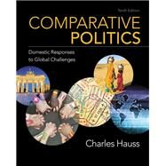 Comparative Politics Domestic Responses to Global Challenges by Hauss, Charles, 9781337554800