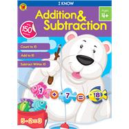I Know Addition & Subtraction by Brighter Child; Carson-dellosa Publishing, 9781483844800