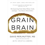Grain Brain by Perlmutter, David; Loberg, Kristin, 9780316234801