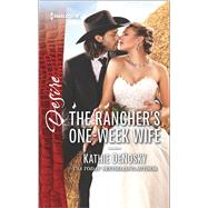 The Rancher's One-Week Wife by DeNosky, Kathie, 9780373734801