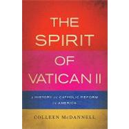 The Spirit of Vatican II: A History of Catholic Reform in America by McDannell, Colleen, 9780465044801