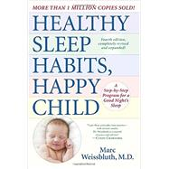 Healthy Sleep Habits, Happy Child, 4th Edition by WEISSBLUTH, MARC MD, 9780553394801
