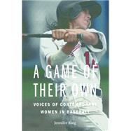 A Game of Their Own: Voices of Contemporary Women in Baseball by Ring, Jennifer, 9780803244801
