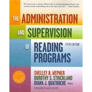 The Administration and Supervision of Reading Programs by Wepner, Shelley B.; Strickland, Dorothy S.; Quatroche, Diana J.; Cassidy, Jack, 9780807754801