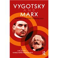 Vygotsky, Marx and Psychology: Marxist Concepts in Vygotskian Research by Ratner; Carl, 9781138244801