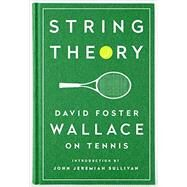 String Theory by Wallace, David Foster; Sullivan, John Jeremiah, 9781598534801