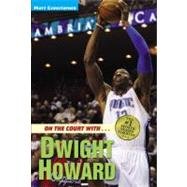 On the Court with...Dwight Howard by Christopher, Matt; Peters, Stephanie, 9780316084802