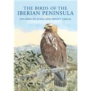 The Birds of the Iberian Peninsula by de Juana, Eduardo; Garcia, Ernest, 9781408124802