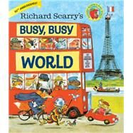 Richard Scarry's Busy, Busy World by Scarry, Richard, 9780385384803