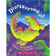 Dinosaurumpus! by Mitton, Tony; Parker-Rees, Guy, 9780545694803