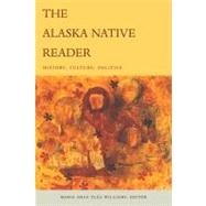 The Alaska Native Reader by Williams, Maria S., 9780822344803