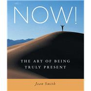 Now! : The Art of Being Truly Present by Jean Smith, 9780861714803