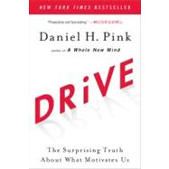 Drive : The Surprising Truth about What Motivates Us by Pink, Daniel H., 9781594484803