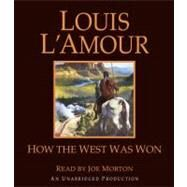 How the West Was Won by L'AMOUR, LOUISMORTON, JOE, 9780307914804