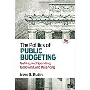 The Politics of Public Budgeting by Rubin, Irene S., 9781506354804