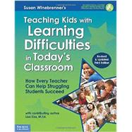 Teaching Kids With Learning Difficulties in Today's Classroom: How Every Teacher Can Help Struggling Students Succeed by Winebrenner, Susan; Kiss, Lisa M. (CON), 9781575424804