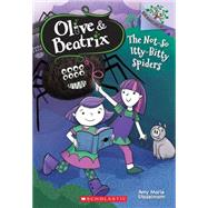 The Not-So Itty-Bitty Spiders: A Branches Book (Olive & Beatrix #1) by Stadelmann, Amy Marie, 9780545814805