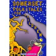 Somerset Folk Tales for Children by Jacksties, Sharon, 9780750984805