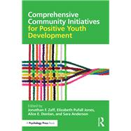 Comprehensive Community Initiatives for Positive Youth Development by Zaff; Jonathan F., 9781138824805