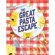 The Great Pasta Escape by Paul, Miranda; Joaquin, Javier, 9781499804805