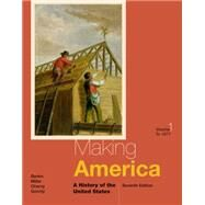Making America A History of the United States, Volume I: To 1877 by Berkin, Carol; Miller, Christopher; Cherny, Robert; Gormly, James, 9781285194806