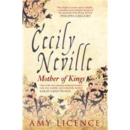 Cecily Neville by Licence, Amy, 9781445644806