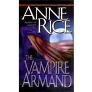 The Vampire Armand by RICE, ANNE, 9780345434807
