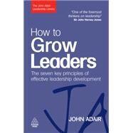 How to Grow Leaders by Adair, John, 9780749454807