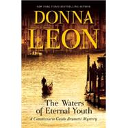 The Waters of Eternal Youth by Leon, Donna, 9780802124807