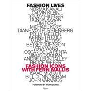 Fashion Lives: Fashion Icons With Fern Mallis by Mallis, Fern; Lauren, Ralph, 9780847844807