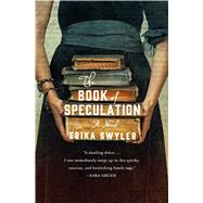 The Book of Speculation A Novel by Swyler, Erika, 9781250054807