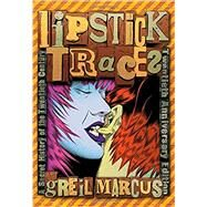 Lipstick Traces by Marcus, Greil, 9780674034808