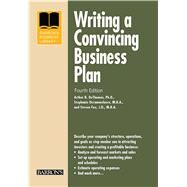 Writing a Convincing Business Plan by DeThomas, Arthur R., Ph.D.; Derammelaere, Stephanie A.; Fox, Steven, 9781438004808