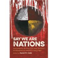 Say We Are Nations by Cobb, Daniel M., 9781469624808