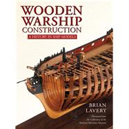 Wooden Warship Construction by Lavery, Brian, 9781473894808